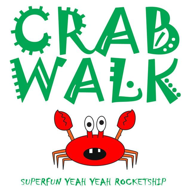 Crab Walk by Superfun Yeah Yeah Rocketship