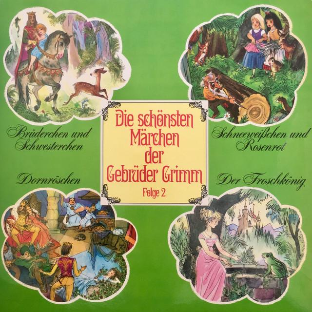 Folge 2: Brüderchen und Schwesterchen  -  Schneeweißchen und Rosenrot  -  Dornröschen  -  Der Froschkönig Cover