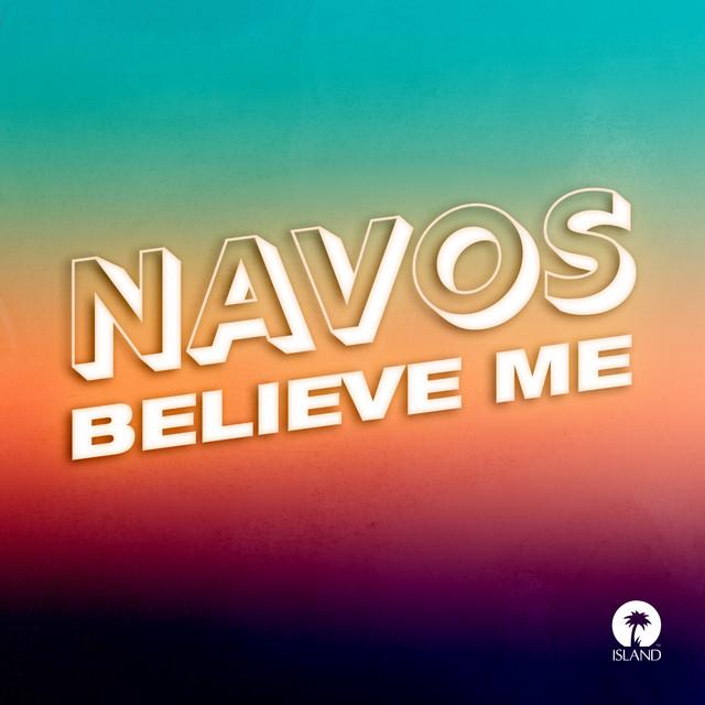 Navos Believe me