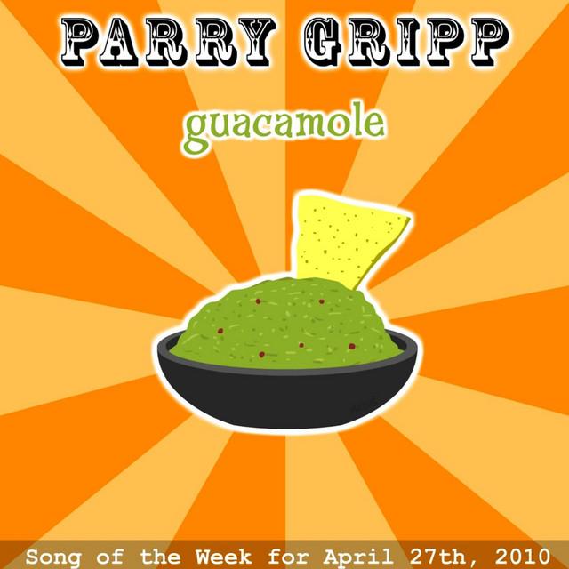 Guacamole by Parry Gripp