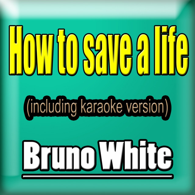 How To Save A Life Single By Bruno White Spotify