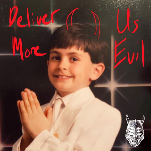 Deliver Us More Evil