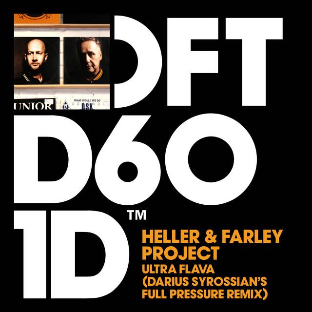 Heller & Farley Project - Ultra flava (Darius Syrossians Full Pressure Remix)