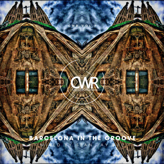 Crossworlder Vol. 7 - Barcelona In The Groove (Mixed By Sean Jay Dee)
