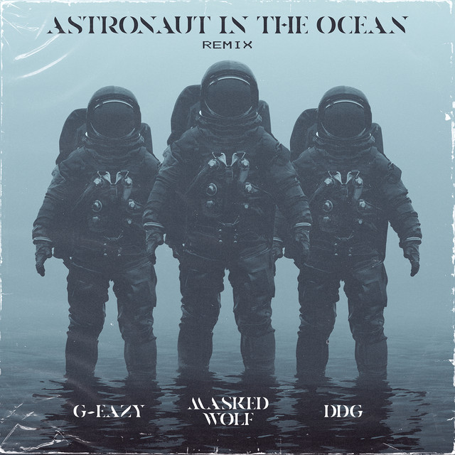 Astronaut In The Ocean (Remix) - feat. G-Eazy & DDG