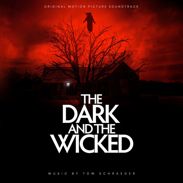 The Dark and the Wicked (Original Motion Picture Soundtrack) - Official Soundtrack