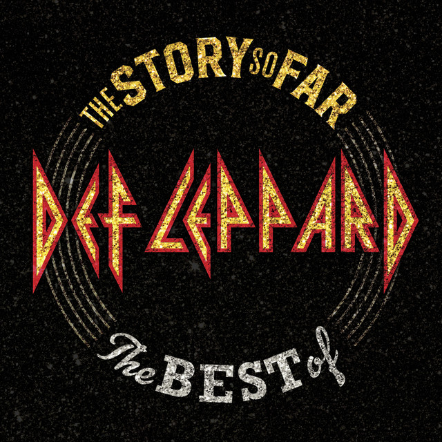 The Story So Far: The Best Of Def Leppard - When Love And Hate Collide