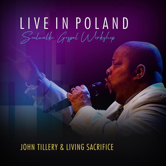 John Tillery & Living Sacrifice, Suwałki Chamber Orchestra, The Holy Noise Band, The Soulwalki Gospel Workshop Choir - Live in Poland