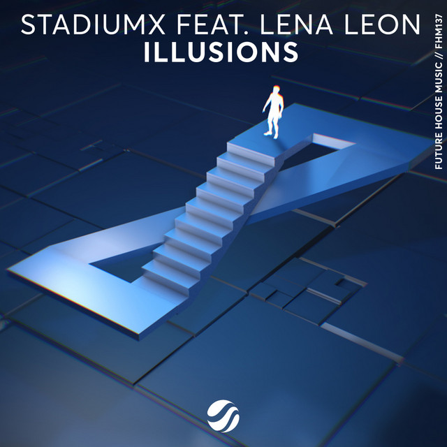Stadiumx & Lena Leon - Illusions
