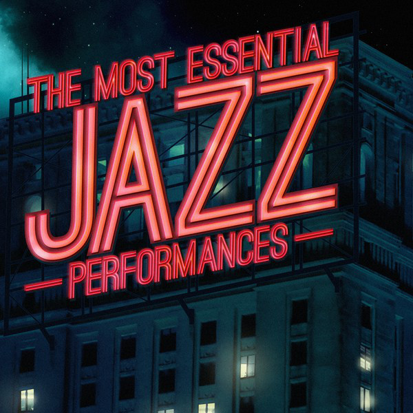 The Most Essential Jazz Performances