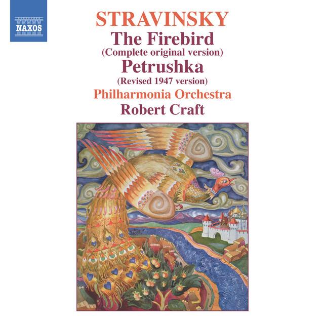 Stravinsky: The Firebird (Original Version) & Petrushka (1947 Version)