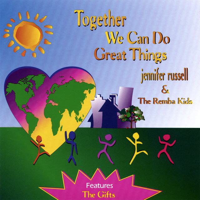 Together We Can Do Great Things (Jennifer Russell & The Remba Kids) by Jennifer Russell