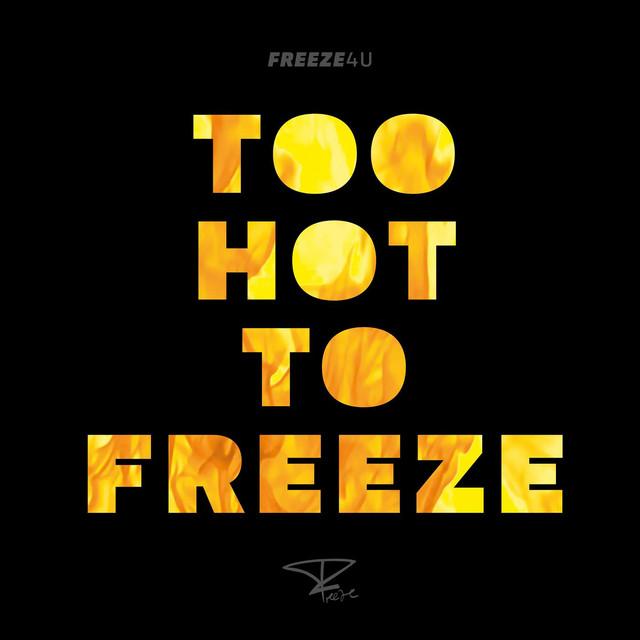 Too Hot to Freeze