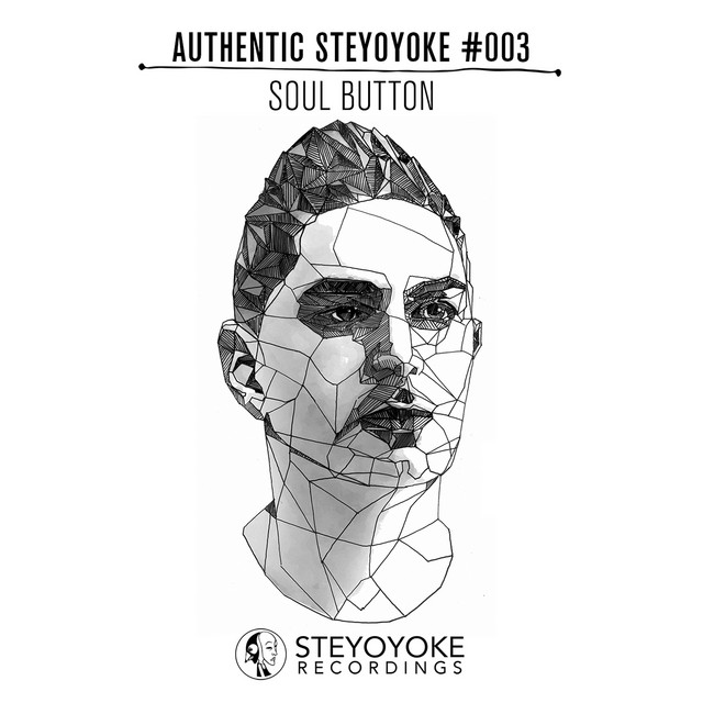 Soul Button Presents Authentic Steyoyoke #003