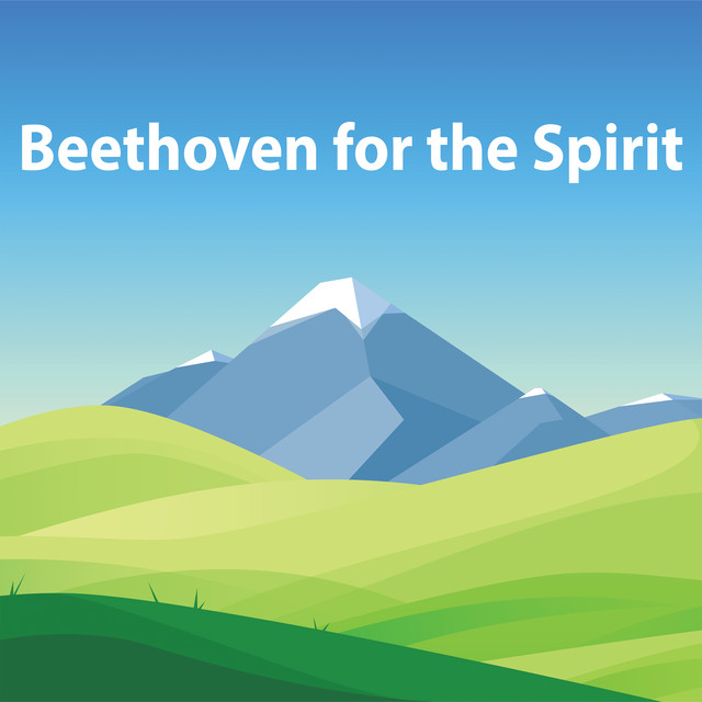 Beethoven for the Spirit