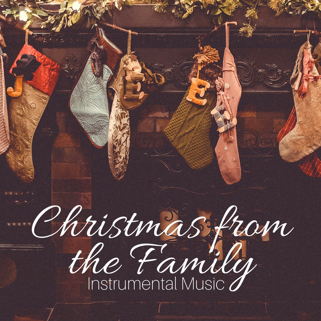 Christmas from the Family: Christmas Favorites Instrumental Music for Sweet Time Traditional Holiday and Christmas Dance Party