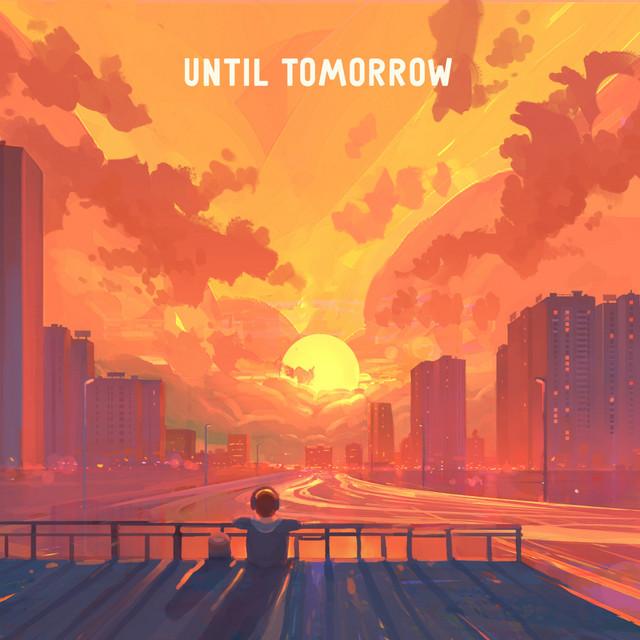 Until Tomorrow
