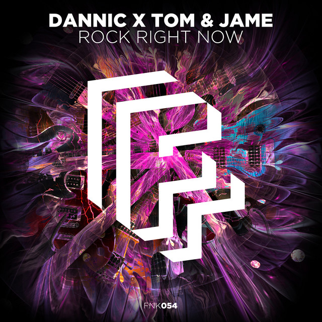 Dannic & Tom & Jame - Rock Right Now