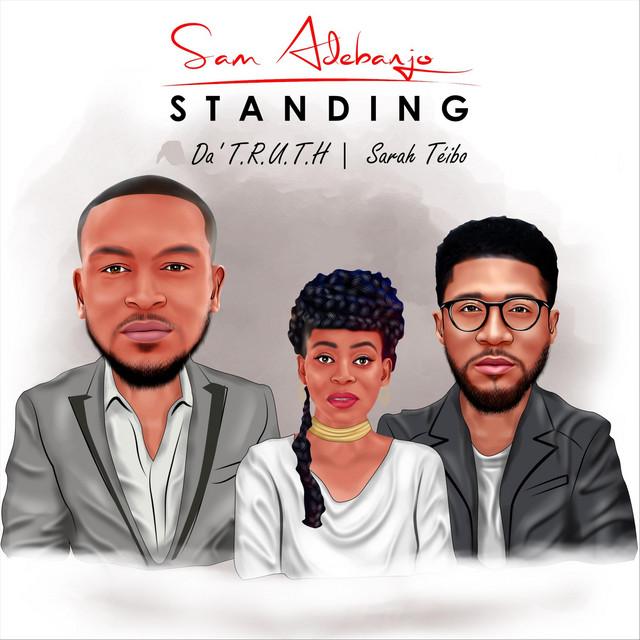Sam Adebanjo, Da' T.R.U.T.H., Sarah Téibo - Standing