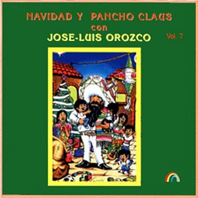Navidad y Pancho Claus Con Jose-Luis Orozco, Vol. 7 by José-Luis Orozco