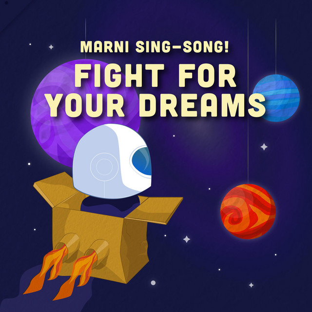 Fight for Your Dreams by Marni Sing-Song!