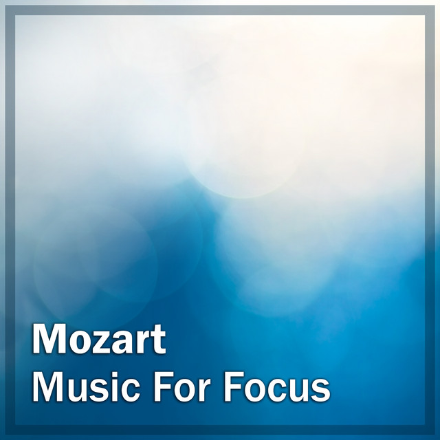 Mozart: Music for Focus