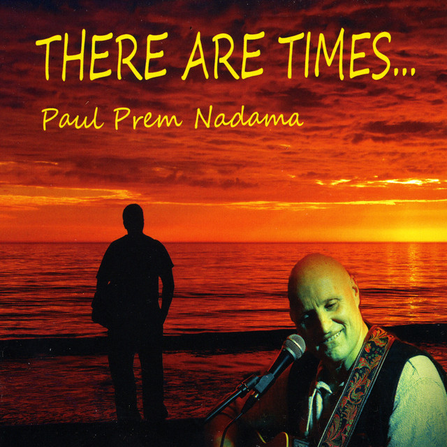 Paul Prem Nadama — There Are Times