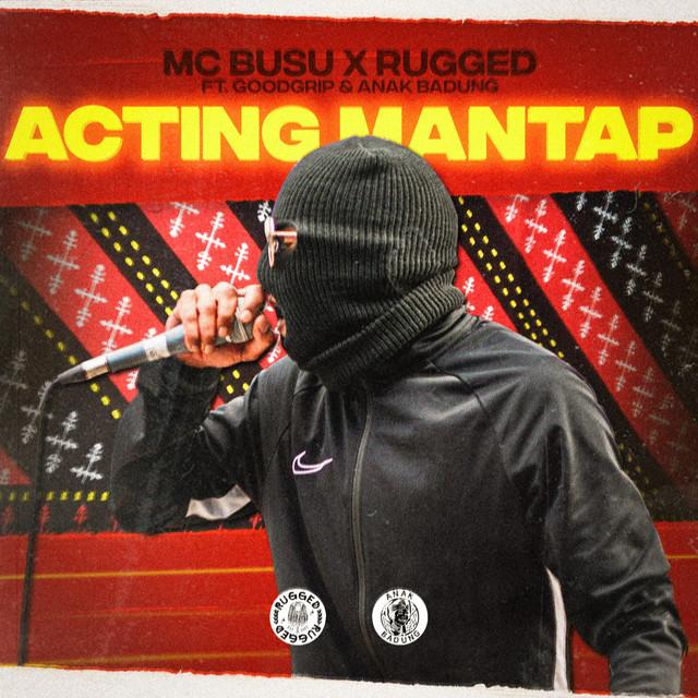MC Busu & RUGGED & Goodgrip & Anak Badung - Acting Mantap