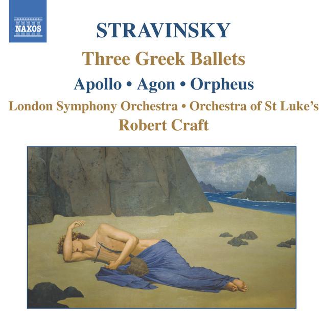 Stravinsky: Apollo - Agon - Orpheus