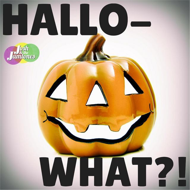 Hallo-What?! by Josh & the Jamtones