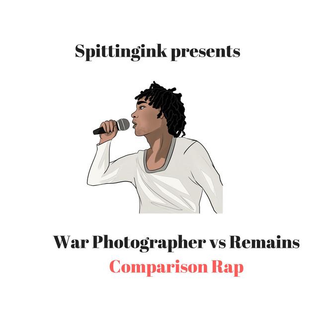 War Photographer Vs Remains Comparison Rap