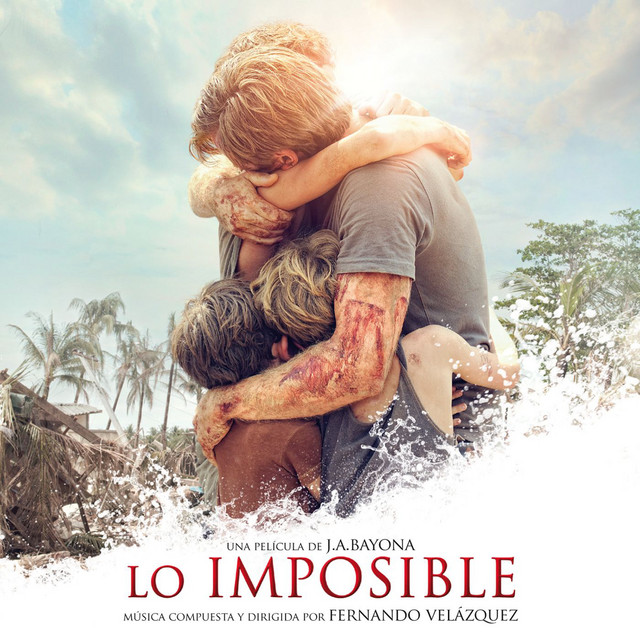 Lo Imposible Original Motion Picture Soundtrack Compilation By Various Artists Spotify