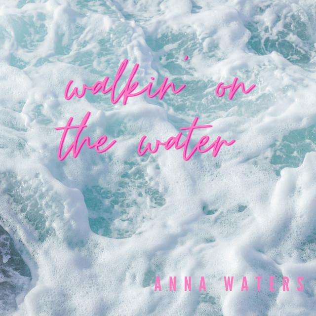Walkin on the Water