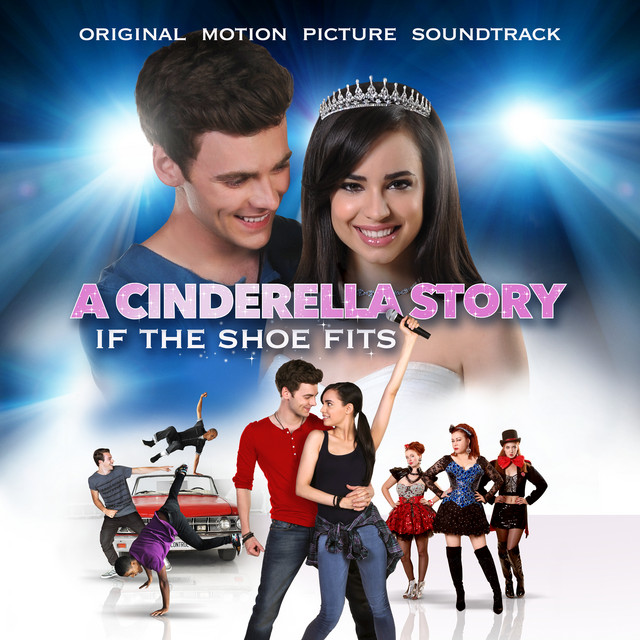 A Cinderella Story: If The Shoe Fits (Original Motion Picture Soundtrack) - Official Soundtrack