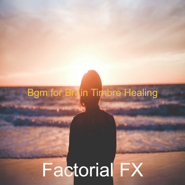 Bgm for Brain Timbre Healing