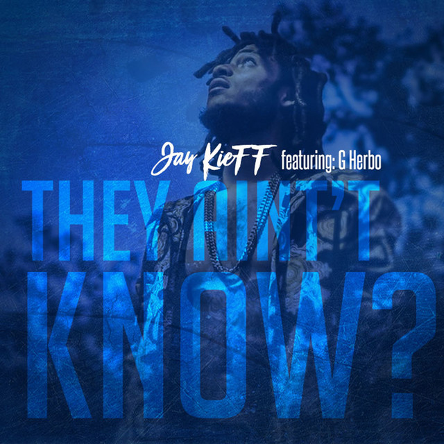 They Ain't Know (feat. G Herbo)