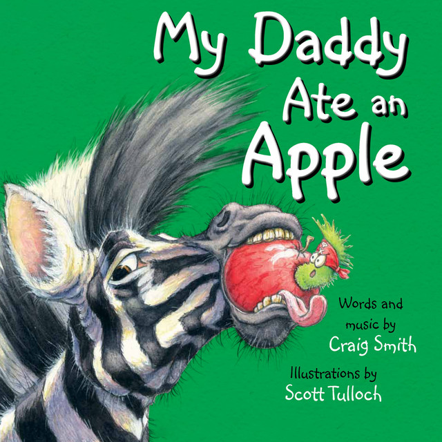 My Daddy Ate an Apple by Craig Smith