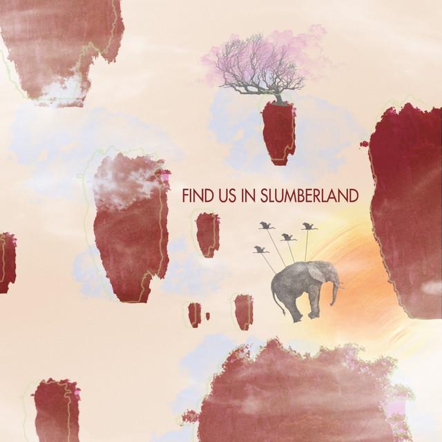 Find Us In Slumberland