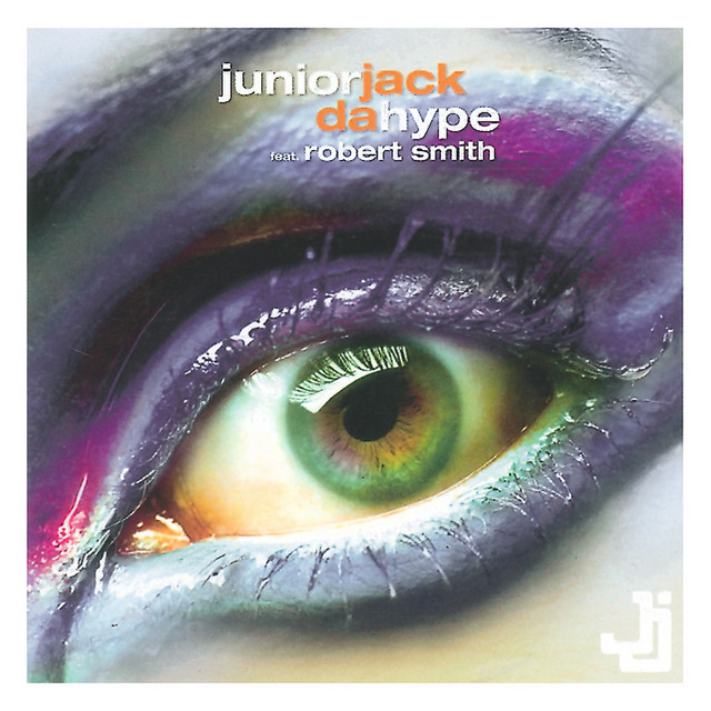Da Hype · Junior Jack ft. Robert Smith