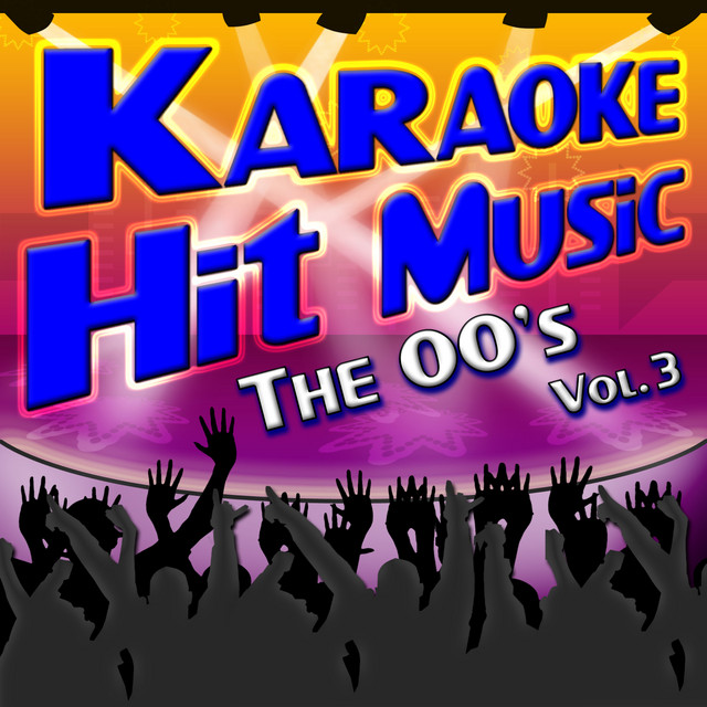 Karaoke Hit Music The 00's Vol. 3 - Instrumental Sing Alongs From The 2000's