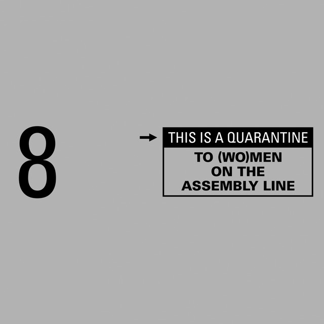 To (Wo)Men on the Assembly Line [This Is a Quarantine]