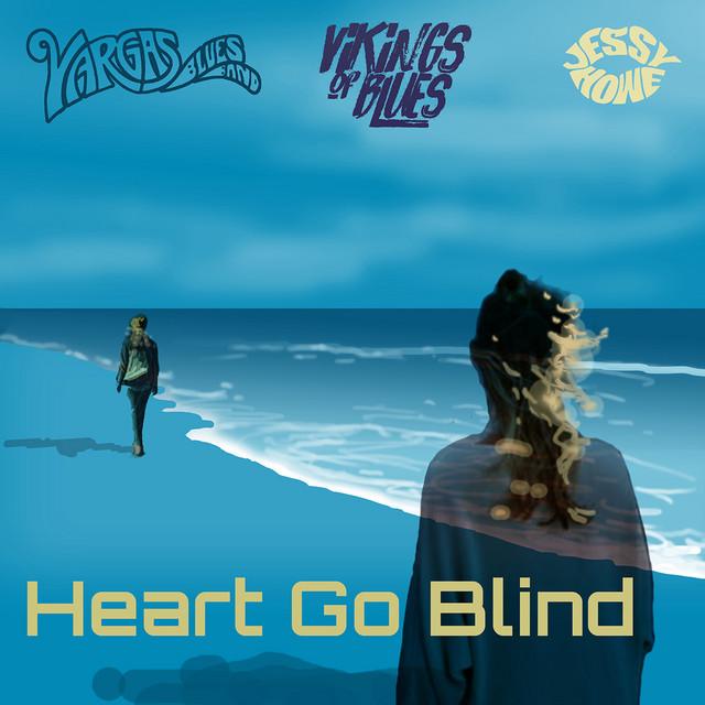 Heart Go Blind
