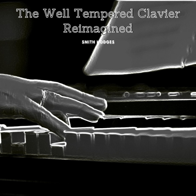 The Well Tempered Clavier Reimagined