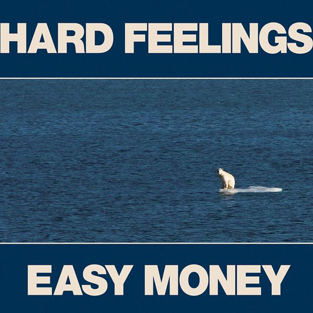 Hard Feelings / Easy Money