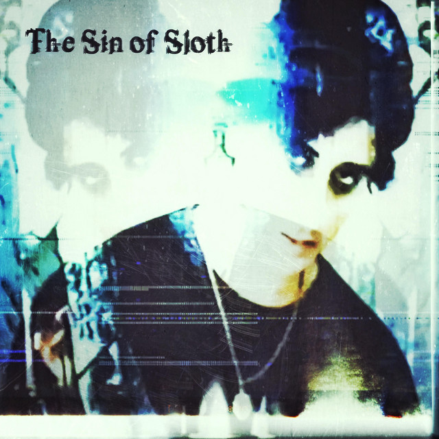 The Sin of Sloth