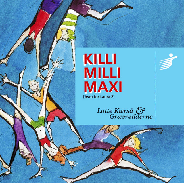 KILLI MILLI MAXI (Avra for Laura 2) by Lotte Kærså & Græsrødderne