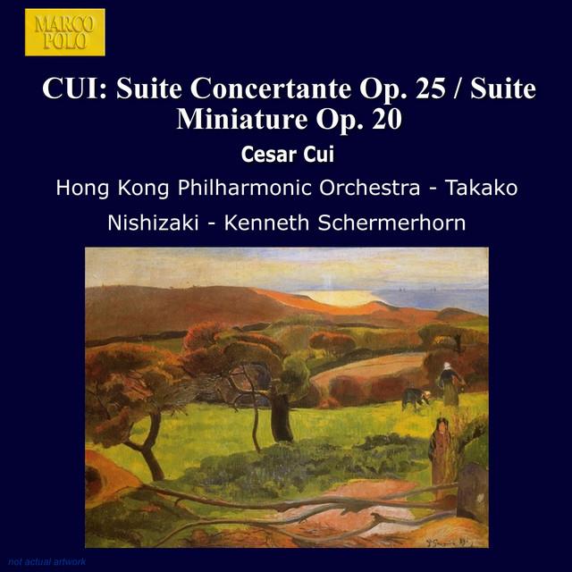 Hong Kong Philharmonic Orchestra – Cui: Suite Concertante Op. 25 ...