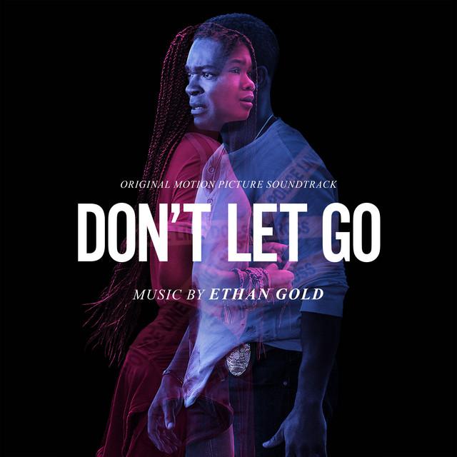 Don't Let Go (Original Motion Picture Soundtrack) Image
