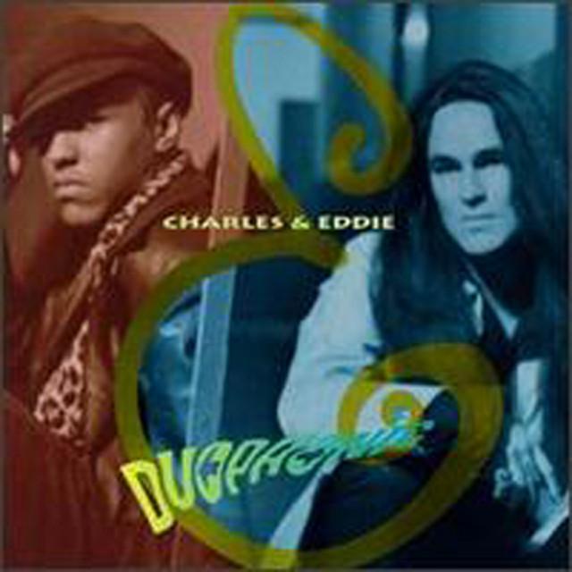 Charles & Eddie Would I lie to you