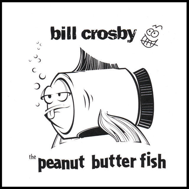 The Peanut Butter Fish by Bill Crosby